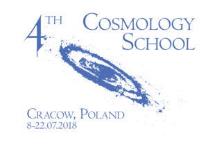 4th Cosmoslogy School, Cracow, 2018 Jul 8-22